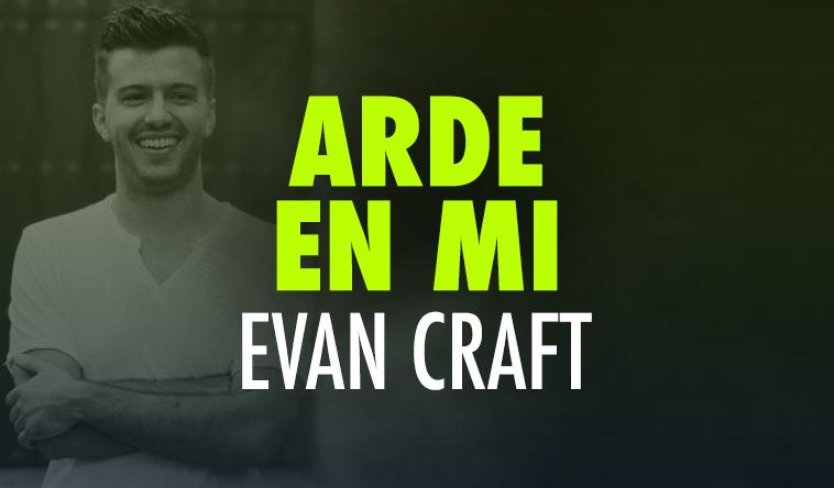 Arde En Mi Evan Craft Expresion Musical